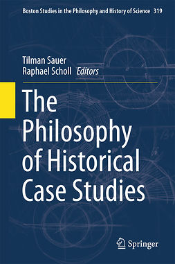 Sauer, Tilman - The Philosophy of Historical Case Studies, e-bok