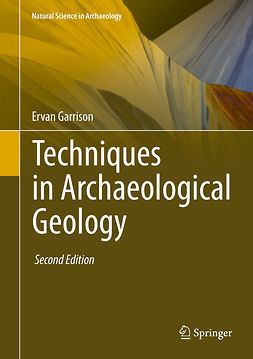 Garrison, Ervan - Techniques in Archaeological Geology, ebook