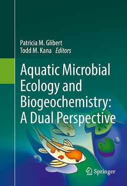 Glibert, Patricia M. - Aquatic Microbial Ecology and Biogeochemistry: A Dual Perspective, ebook