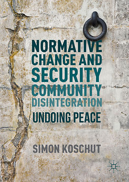 Koschut, Simon - Normative Change and Security Community Disintegration, e-kirja