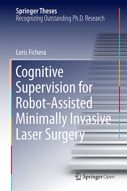 Fichera, Loris - Cognitive Supervision for Robot-Assisted Minimally Invasive Laser Surgery, e-kirja