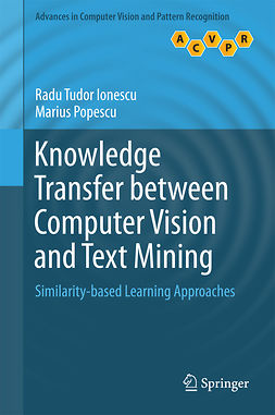 Ionescu, Radu Tudor - Knowledge Transfer between Computer Vision and Text Mining, ebook