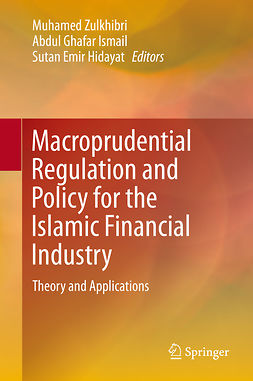 Hidayat, Sutan Emir - Macroprudential Regulation and Policy for the Islamic Financial Industry, ebook