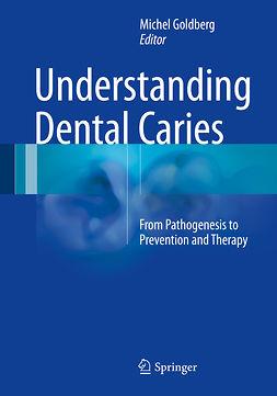 Goldberg, Michel - Understanding Dental Caries, e-kirja