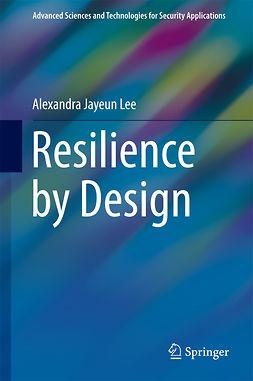 Lee, Alexandra Jayeun - Resilience by Design, ebook