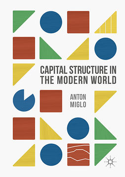 Miglo, Anton - Capital Structure in the Modern World, ebook
