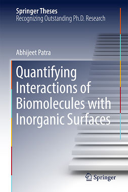 Patra, Abhijeet - Quantifying Interactions of Biomolecules with Inorganic Surfaces, ebook