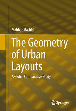 Rashid, Mahbub - The Geometry of Urban Layouts, e-bok