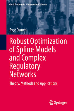 Özmen, Ayse - Robust Optimization of Spline Models and Complex Regulatory Networks, ebook