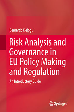 Delogu, Bernardo - Risk Analysis and Governance in EU Policy Making and Regulation, ebook