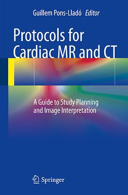 Pons-Lladó, Guillem - Protocols for Cardiac MR and CT, ebook