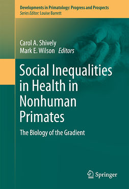 Shively, Carol A. - Social Inequalities in Health in Nonhuman Primates, ebook