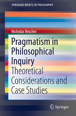 Rescher, Nicholas - Pragmatism in Philosophical Inquiry, ebook