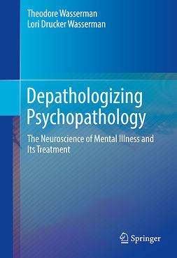 Wasserman, Lori Drucker - Depathologizing Psychopathology, ebook