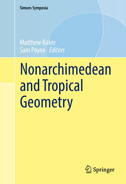 Baker, Matthew - Nonarchimedean and Tropical Geometry, ebook