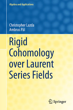 Lazda, Christopher - Rigid Cohomology over Laurent Series Fields, ebook