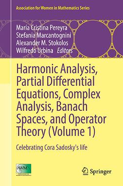 Marcantognini, Stefania - Harmonic Analysis, Partial Differential Equations, Complex Analysis, Banach Spaces, and Operator Theory (Volume 1), e-bok
