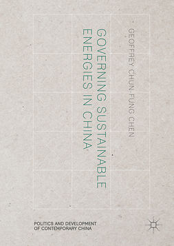 Chen, Geoffrey Chun-fung - Governing Sustainable Energies in China, ebook