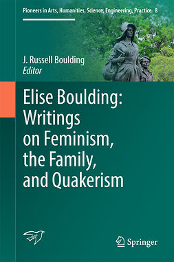 Boulding, J. Russell - Elise Boulding: Writings on Feminism, the Family and Quakerism, ebook