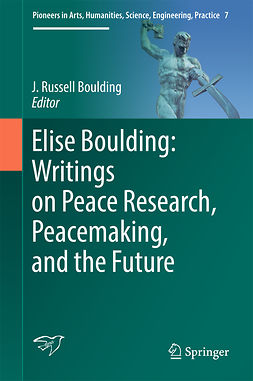 Boulding, J. Russell - Elise Boulding: Writings on Peace Research, Peacemaking, and the Future, ebook