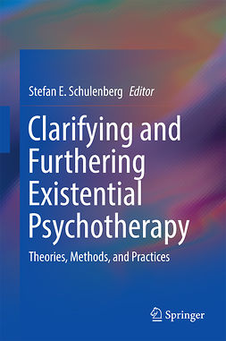 Schulenberg, Stefan E. - Clarifying and Furthering Existential Psychotherapy, ebook