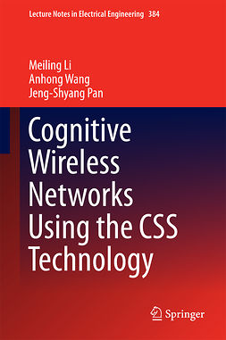 Li, Meiling - Cognitive Wireless Networks Using the CSS Technology, ebook