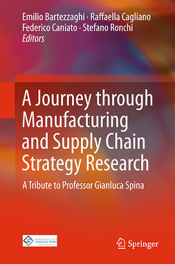 Bartezzaghi, Emilio - A Journey through Manufacturing and Supply Chain Strategy Research, ebook