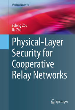Zhu, Jia - Physical-Layer Security for Cooperative Relay Networks, ebook