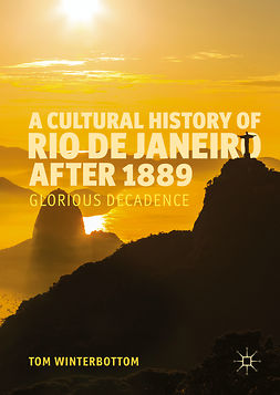 Winterbottom, Tom - A Cultural History of Rio de Janeiro after 1889, ebook