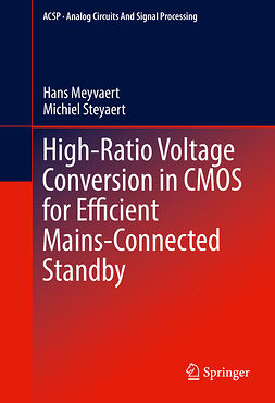Meyvaert, Hans - High-Ratio Voltage Conversion in CMOS for Efficient Mains-Connected Standby, e-kirja
