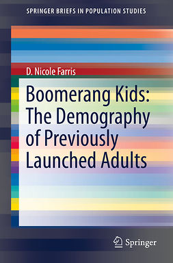 Farris, D. Nicole - Boomerang Kids: The Demography of Previously Launched Adults, e-bok