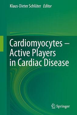 Schlüter, Klaus-Dieter - Cardiomyocytes – Active Players in Cardiac Disease, ebook