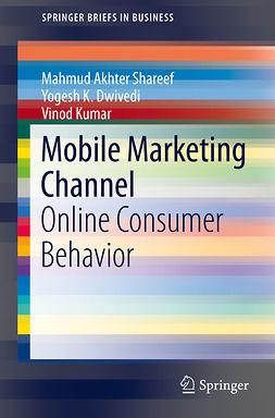 Dwivedi, Yogesh K. - Mobile Marketing Channel, ebook