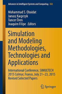 Filipe, Joaquim - Simulation and Modeling Methodologies, Technologies and Applications, e-bok