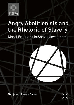 Lamb-Books, Benjamin - Angry Abolitionists and the Rhetoric of Slavery, e-kirja