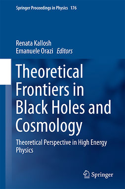 Kallosh, Renata - Theoretical Frontiers in Black Holes and Cosmology, ebook