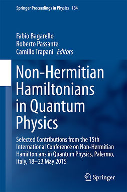 Bagarello, Fabio - Non-Hermitian Hamiltonians in Quantum Physics, ebook