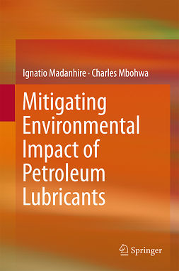 Madanhire, Ignatio - Mitigating Environmental Impact of Petroleum Lubricants, ebook