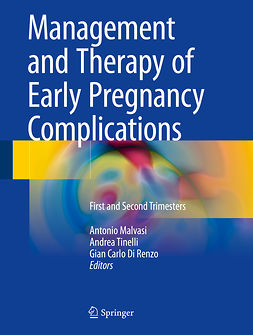 Malvasi, Antonio - Management and Therapy of Early Pregnancy Complications, e-bok