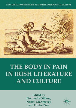 Dillane, Fionnuala - The Body in Pain in Irish Literature and Culture, e-kirja