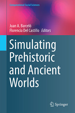 Barceló, Juan A. - Simulating Prehistoric and Ancient Worlds, e-kirja