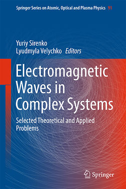 Sirenko, Yuriy - Electromagnetic Waves in Complex Systems, ebook
