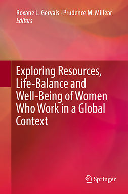 Gervais, Roxane L - Exploring Resources, Life-Balance and Well-Being of Women Who Work in a Global Context, ebook