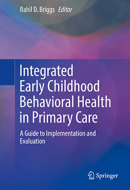 Briggs, Rahil D. - Integrated Early Childhood Behavioral Health in Primary Care, e-kirja