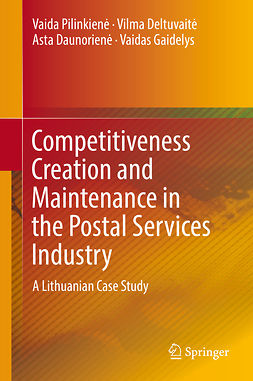 Daunorienė, Asta - Competitiveness Creation and Maintenance in the Postal Services Industry, e-bok