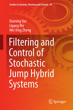 Wu, Ligang - Filtering and Control of Stochastic Jump Hybrid Systems, e-kirja