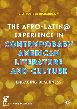 Richardson, Jill Toliver - The Afro-Latin@ Experience in Contemporary American Literature and Culture, e-kirja