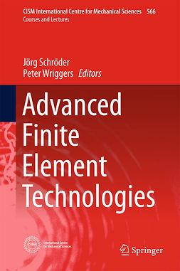Schröder, Jörg - Advanced Finite Element Technologies, ebook
