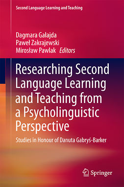 Gałajda, Dagmara - Researching Second Language Learning and Teaching from a Psycholinguistic Perspective, e-kirja