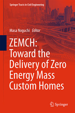 Noguchi, Masa - ZEMCH: Toward the Delivery of Zero Energy Mass Custom Homes, ebook